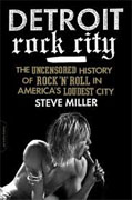 Buy *Detroit Rock City: The Uncensored History of Rock 'n' Roll in America's Loudest City* by Steve Milleronline