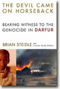 *The Devil Came on Horseback: Bearing Witness to the Genocide in Darfur* by Brian Steidle with Gretchen Steidle Wallace