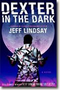 *Dexter in the Dark* by Jeff Lindsay