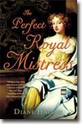 *The Perfect Royal Mistress* by Diane Haeger