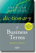 *The American Heritage Dictionary of Business Terms* by David L. Scott
