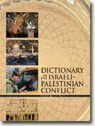 Dictionary of Israeli-Palestinian Conflict: Culture, History, & Politics
