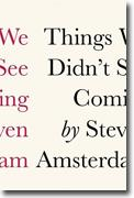 *Things We Didn't See Coming* by Steven Amsterdam