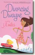 Buy *Divorcing Dwayne* by J.L. Miles online