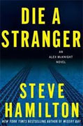 *Die a Stranger: An Alex McKnight Novel* by Steve Hamilton