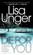 *Die for You* by Lisa Unger