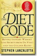 Buy *The Diet Code: Revolutionary Weight Loss Secrets from Da Vinci and the Golden Ratio* by Stephen Lanzalotta online