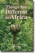 Things Are Different in Africa: A Memoir of Dangers and Adventures in the Congo