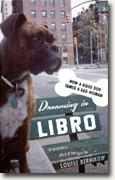 Buy *Dreaming in Libro: How A Good Dog Tamed A Bad Woman* by Louise Bernikow online