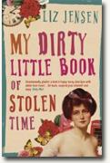 *My Dirty Little Book of Stolen Time* by Liz Jensen