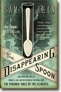 Buy *The Disappearing Spoon: And Other True Tales of Madness, Love, and the History of the World from the Periodic Table of the Elements* by Sam Kean online