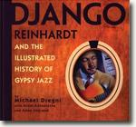 Buy *Django Reinhardt and the Illustrated History of Gypsy Jazz* by Michael Dregni and Alain Antonietto online