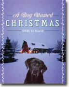Buy *A Dog Named Christmas* by Greg Kincaid online