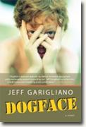 *Dogface* by Jeff Garigliano