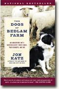 Buy *The Dogs of Bedlam Farm: An Adventure with Sixteen Sheep, Three Dogs, Two Donkeys, and Me* online