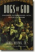Buy *Dogs of God: Columbus, the Inquisition, & the Defeat of the Moors* online