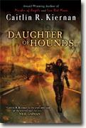 *Daughter of Hounds* by Caitlin R. Kiernan
