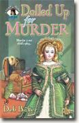 Buy *Dolled Up for Murder* by Deb Baker online