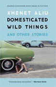 *Domesticated Wild Things: And Other Stories* by Xhenet Aliu