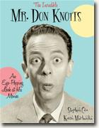 Buy *The Incredible Mr. Don Knotts: An Eye-Popping Look at His Movies* by Stephen Cox and Kevin Marhanka online