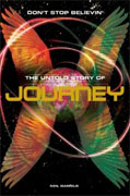 *Don't Stop Believin': The Untold Story of Journey* by Neil Daniels