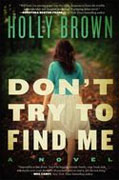 Buy *Don't Try to Find Me* by Holly Brown online