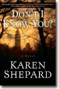 Buy *Don't I Know You?* by Karen Shepard online