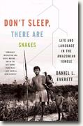 Buy *Don't Sleep, There Are Snakes: Life and Language in the Amazonian Jungle (Vintage Departures)* by Daniel L. Everett online