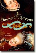 Buy *Doomed Queens: Royal Women Who Met Bad Ends, From Cleopatra to Princess Di* by Kris Waldherr online