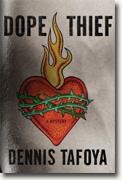 Buy *Dope Thief* by Dennis Tafoya online