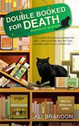 *Double Booked for Death (A Black Cat Bookshop Mystery)* by Ali Brandon