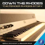 Buy *Down the Rhodes: The Fender Rhodes Story* by Gerald McCauley and Benjamin Boveo nline