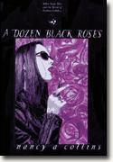Buy *A Dozen Black Roses (World of Darkness: Vampire - The Masquerade)* by Nancy A. Collins online