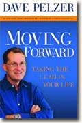 Buy *Moving Forward: Taking the Lead in Your Life* by Dave Pelzer online