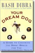 Buy *Your Dream Dog: A Guide to Choosing the Right Breed for You