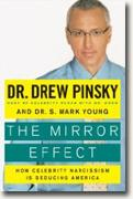 *The Mirror Effect: How Celebrity Narcissism Is Seducing America* by Dr. Drew Pinsky and Dr. S. Mark Young