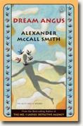 *Dream Angus: The Celtic God of Dreams* by Alexander McCall Smith