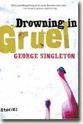 Buy *Drowning in Gruel* by George Singleton online