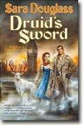 *Druid's Sword: The Troy Game #4* by Sara Douglass