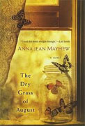 *The Dry Grass of August* by Anna Jean Mayhew