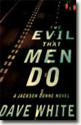 Buy *The Evil That Men Do: A Jackson Donne Novel* by Dave White online