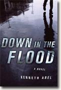 Buy *Down in the Flood* by Kenneth Abel online