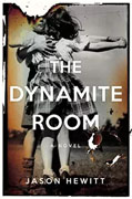 Buy *The Dynamite Room* by Jason Hewittonline