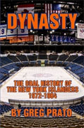 *Dynasty: The Oral History of the New York Islanders, 1972-1984* by Greg Prato