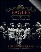 *Eagles: Taking It to the Limit* by Ben Fong-Torres