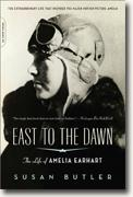 Buy *East to the Dawn: The Life of Amelia Earhart* by Susan Butler online