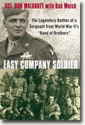 Buy *Easy Company Soldier: The Legendary Battles of a Sergeant from World War II's Band of Brothers* by Don Malarkey with Don Welch online
