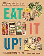 Buy *Eat It Up!: 150 Recipes to Use Every Bit and Enjoy Every Bite of the Food You Buy* by Sherri Brooks Vintono nline