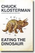 Buy *Eating the Dinosaur* by Chuck Klosterman online
