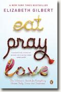 *Eat, Pray, Love: One Woman's Search for Everything Across Italy, India and Indonesia* by Elizabeth Gilbert